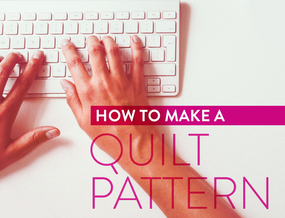 How-To-Make-A-Quilt-Pattern