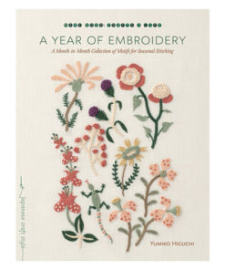 A Year of Embroidery: A Month-to-Month Collection of Motifs for Seasonal Stitching