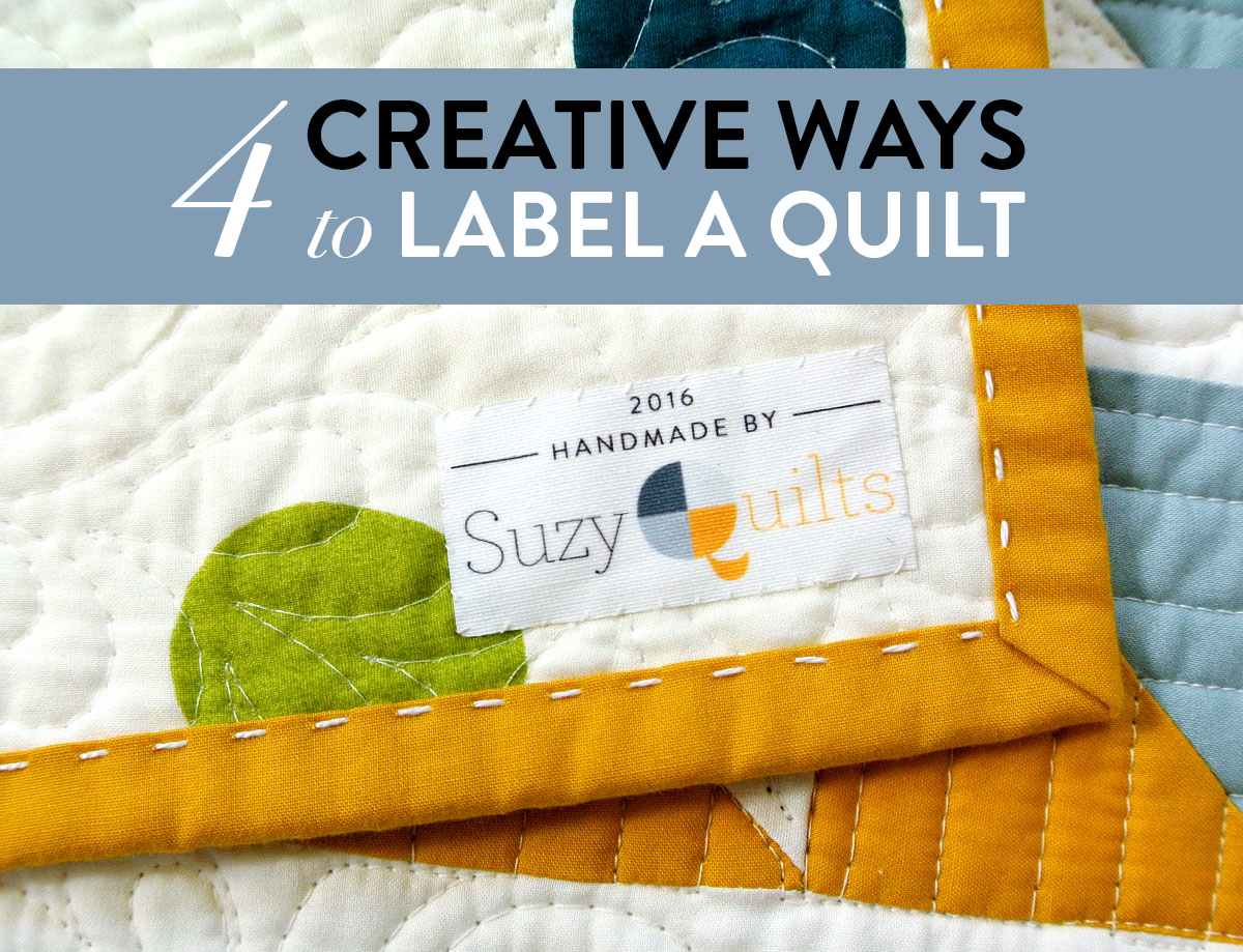 4 Creative Ways To Label A Quilt Suzy Quilts