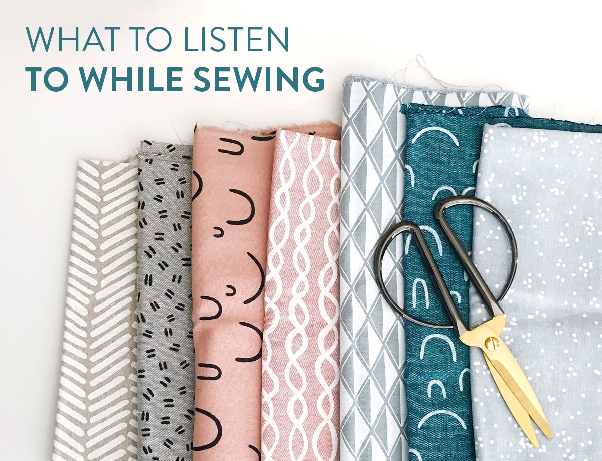 Listen-to-while-sewing