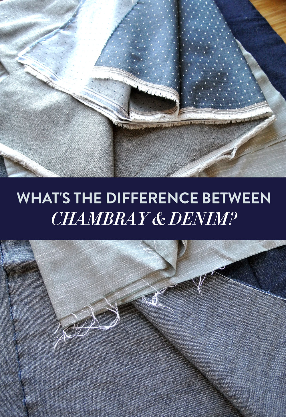 https://suzyquilts.com/whats-the-difference-between-chambray-and-denim/