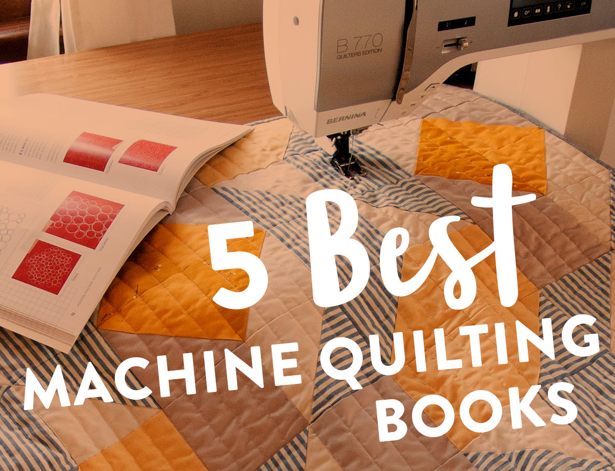 a lit of the 5 best machine quilting books that will help you sew like a pro on your home sewing machine