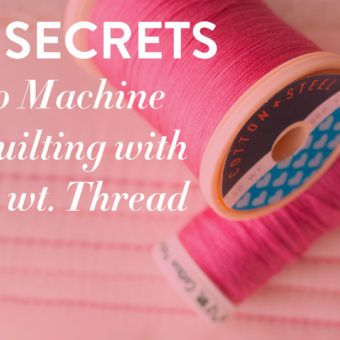 5  Secrets to Machine Quilting with 12 wt. Thread