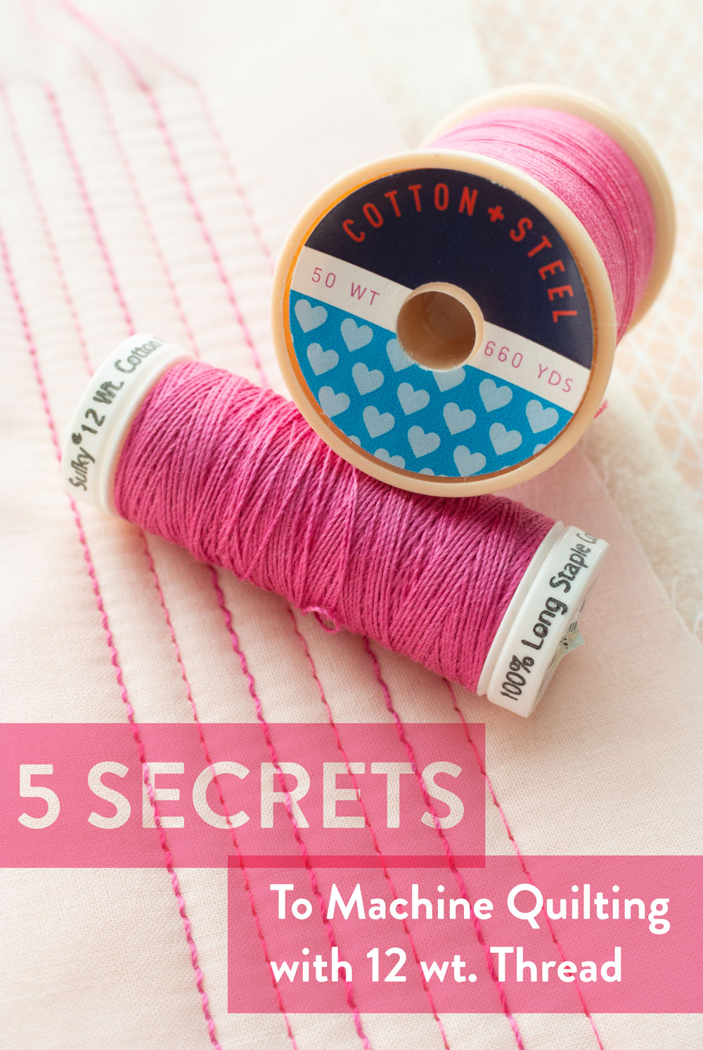 Want to give your quilting some added texture and depth? Try machine quilting with 12 wt. thread! It's not difficult, but there are 5 secrets you must know.