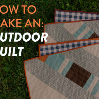 How to Make an Outdoor Quilt: Your Guide to Canvas