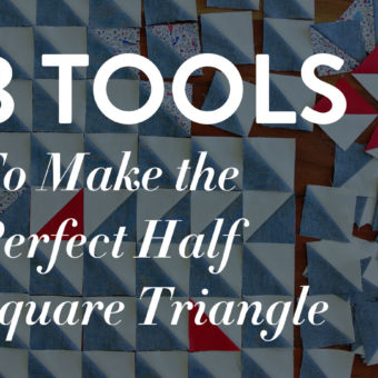 3 Tools to Make the Perfect Half Square Triangle