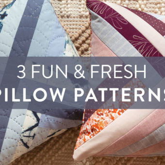 3 Fun & Fresh Quilted Pillow Patterns