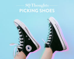 SQ Thoughts on Picking Shoes