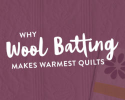 Why Wool Batting Makes the Warmest Quilts