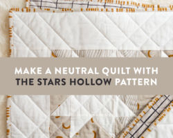 Make a Neutral Quilt with the Stars Hollow Pattern