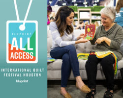 Bluprint All-Access: Houston Quilt Festival