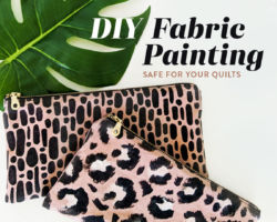 DIY Fabric Painting: Safe for Your Quilts