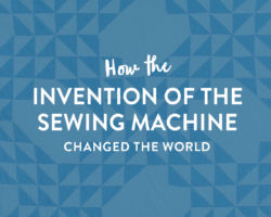 How the Invention of the Sewing Machine Changed the World