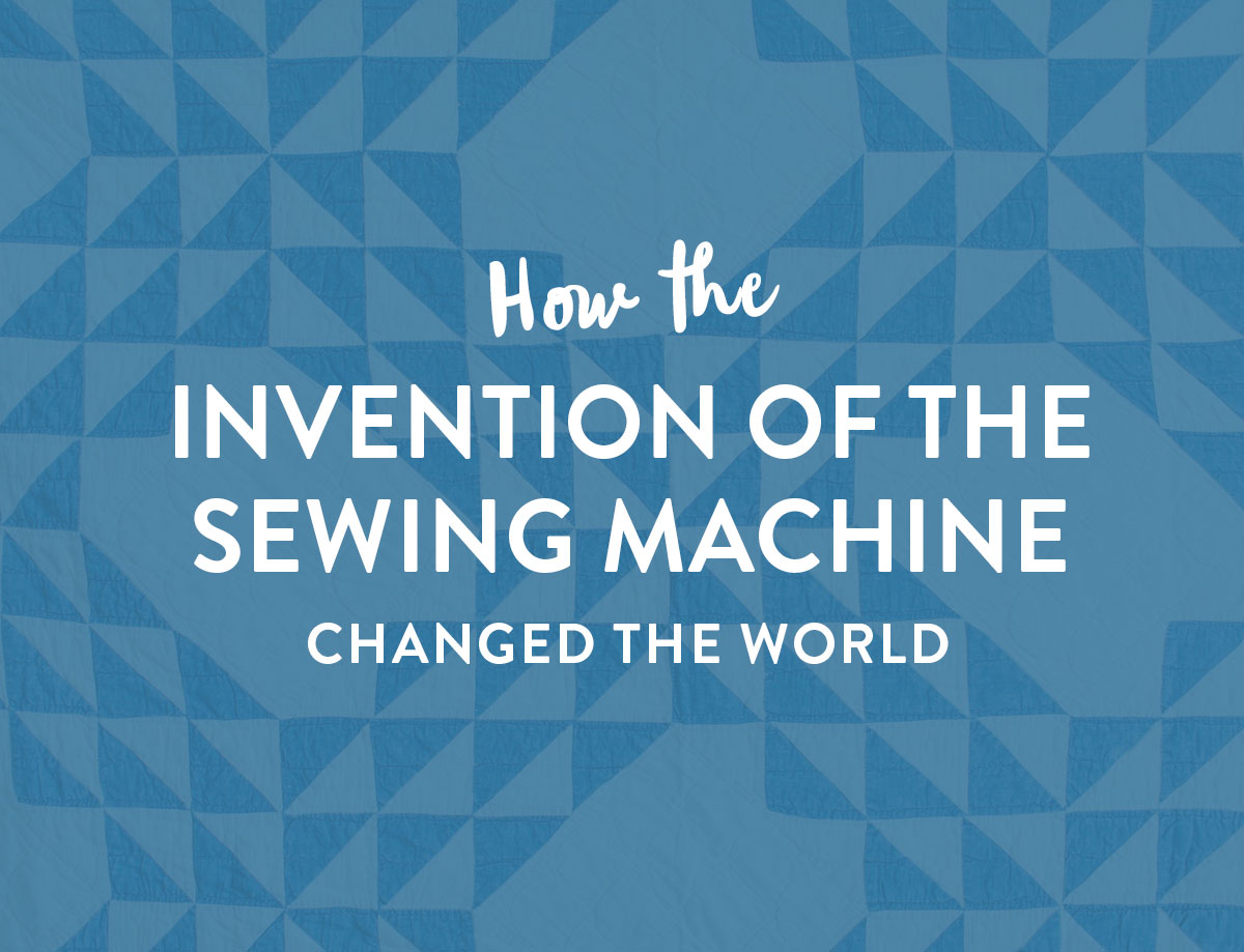 How the invention of the sewing machine changed sewing, and specifically quilting, forever – a quick and entertaining history! suzyquilts.com #quilt