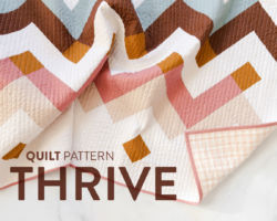 Thrive Quilt Pattern: Grab Your Fat Quarters