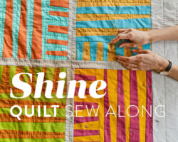 Shine Quilt Sew Along