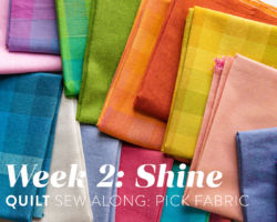 Shine Quilt Sew Along: Week 2: Finalize Fabric Selection