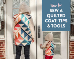 How to Sew a Quilted Coat: Tips and Tools