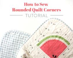 Tutorial: How to Sew Rounded Quilt Corners