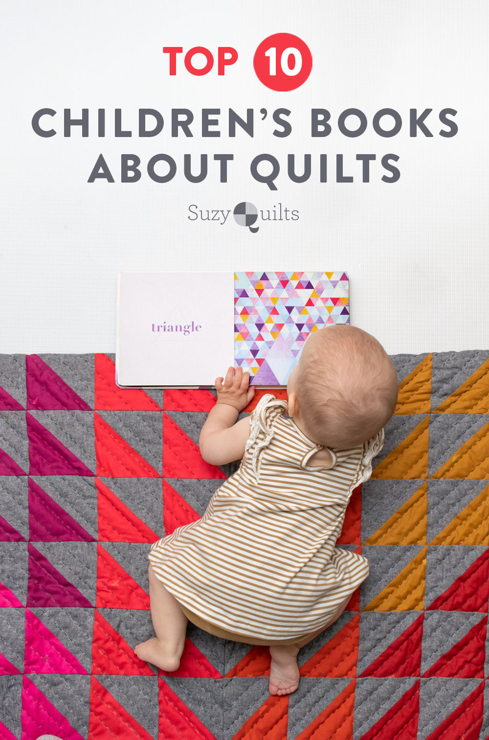 The ultimate guide to the best children's board and picture books about quilts! These books make a great gift for the quilter in your life and help the young people you love most see quilts in new ways. suzyquilts.com #quilting #sewing
